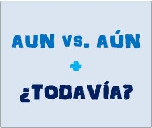 Шпаргалка по испанскому: AUN vs. AÚN + TODAVÍA